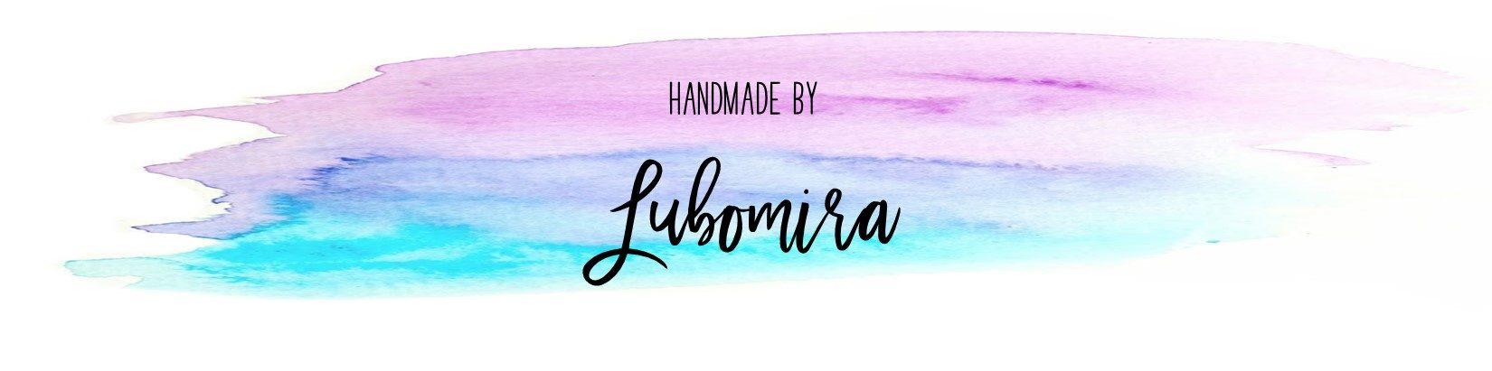 Handmade by Lubomira